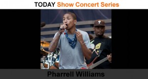 Pharrell Williams- Today Concert Series